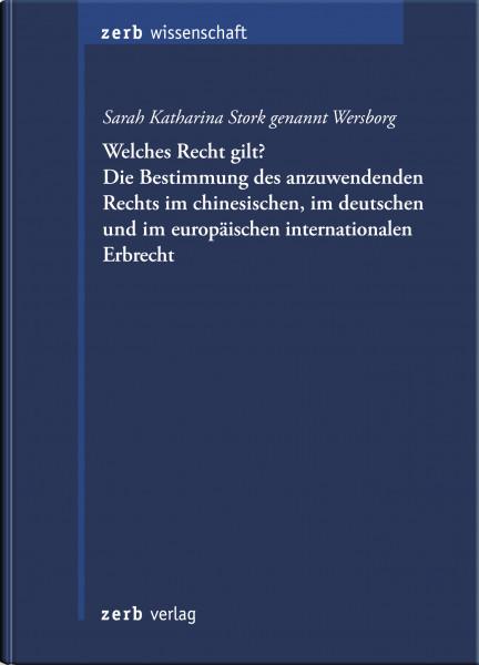 Welches Recht gilt? Die Bestimmung des anzuwendenden Rechts im chinesischen, im deutschen und im europäischen internationalen Erbrecht