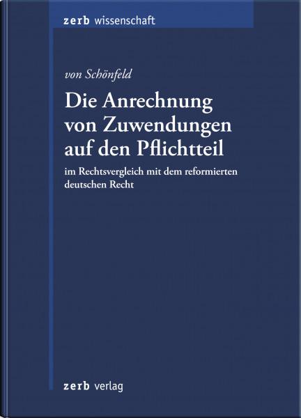 Die Anrechnung von Zuwendungen auf den Pflichtteil im Rechtsvergleich mit dem reformierten deutschen Recht